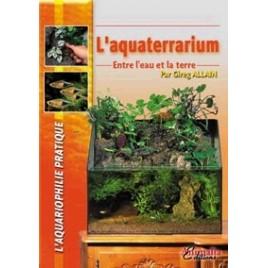 L'aquaterrarium (entre l'eau et la terre)