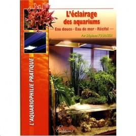 l'éclairage des aquariums (Eau douce, Eau de mer, Récifal)